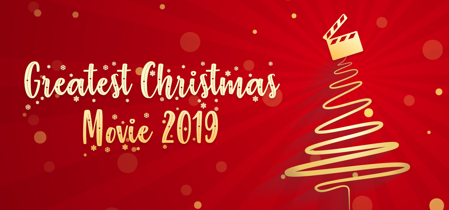 The Greatest Christmas Movie 2019