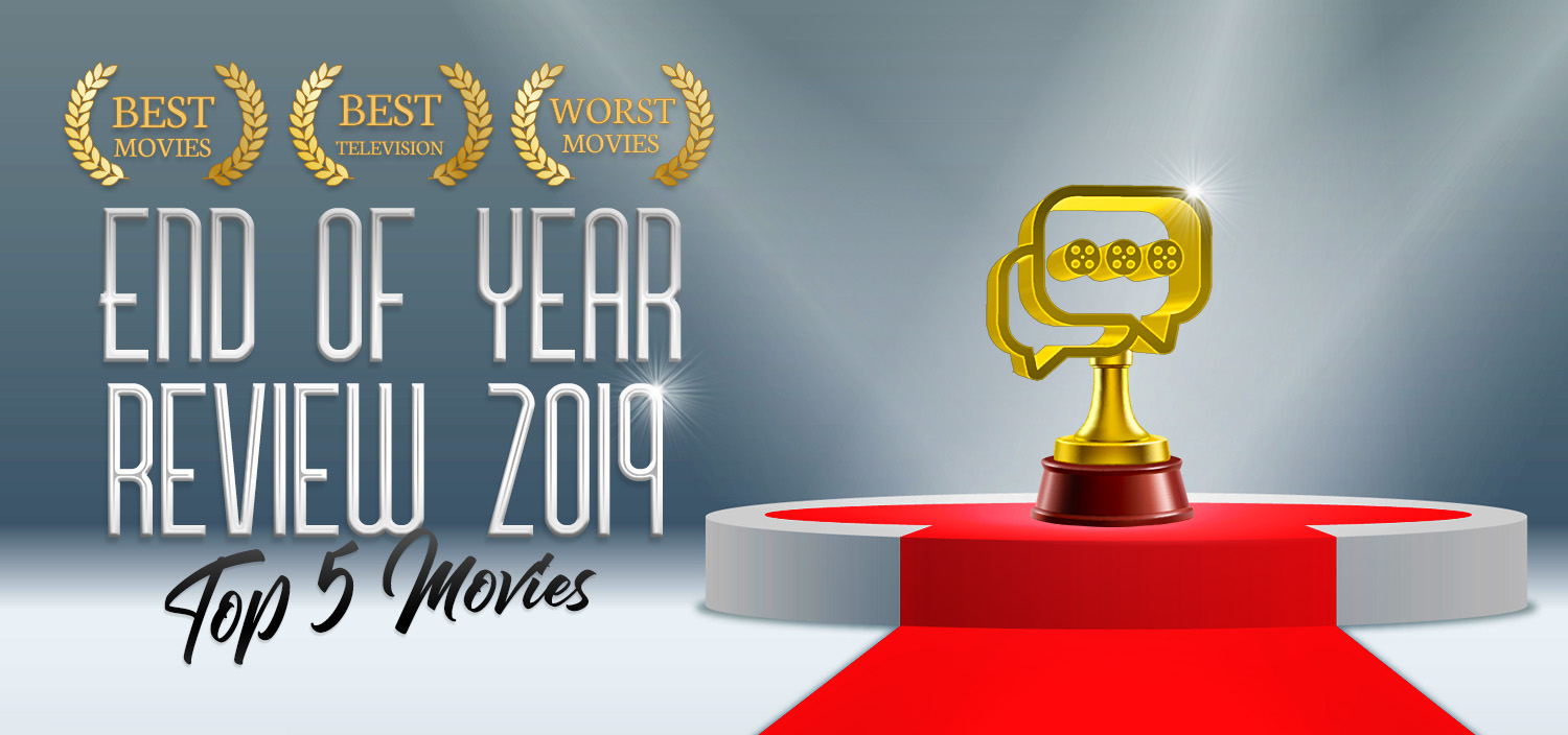 End of Year Review 2019: Top 5 Movies