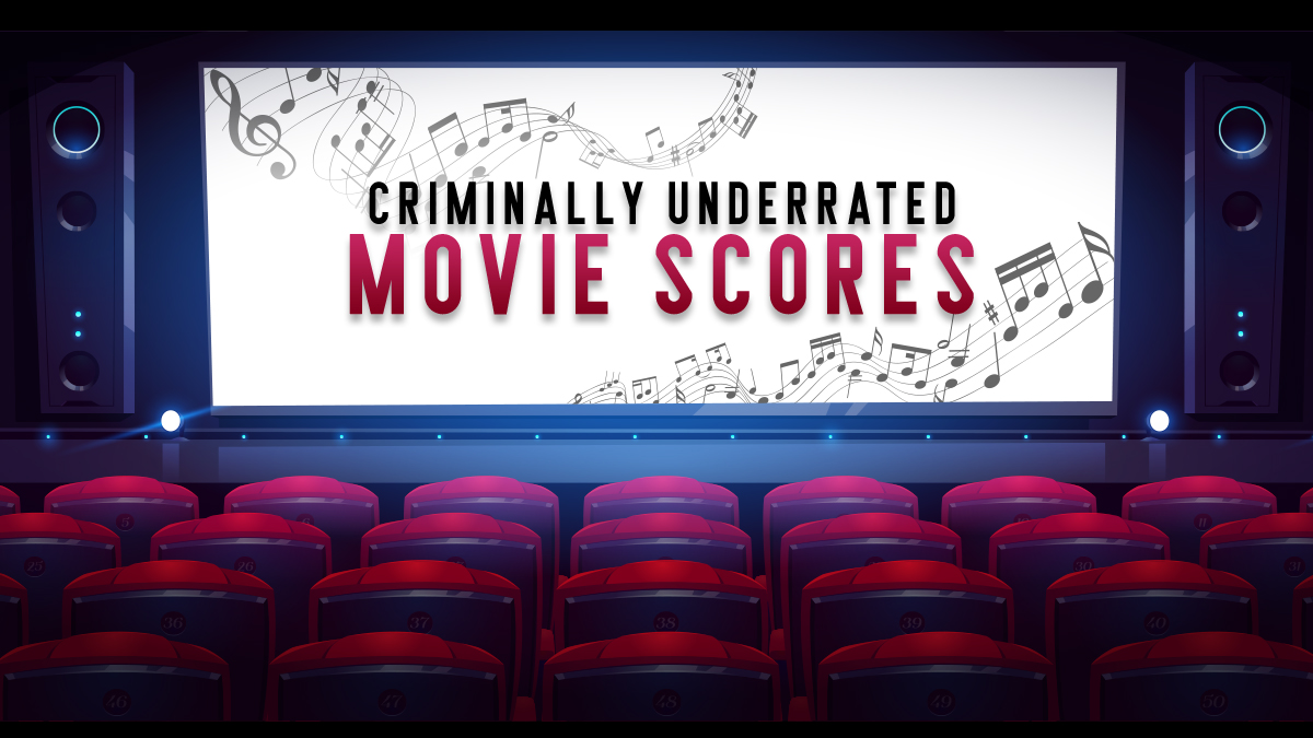 Criminally Underrated Movie Scores